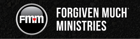 Forgiven Much Ministries